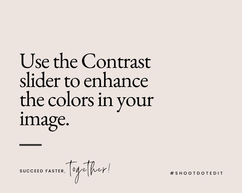 Infographic stating use the Contrast slider to enhance the colors in your image