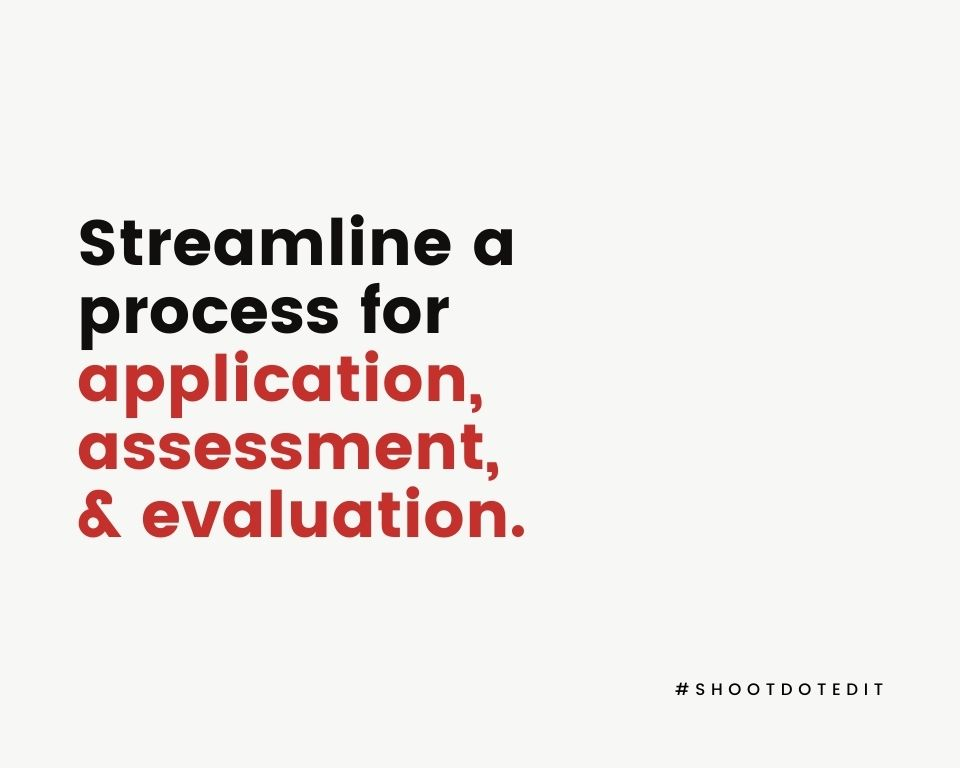 Infographic stating streamline a process for application, assessment, and evaluation