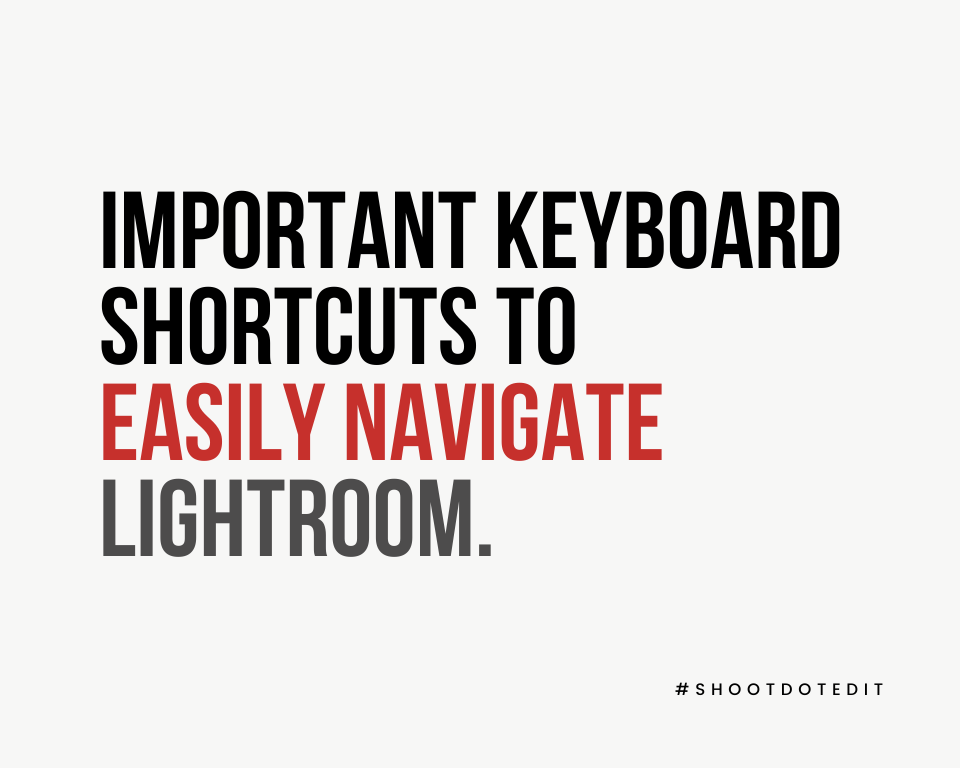Infographic stating important keyboard shortcuts to easily navigate Lightroom