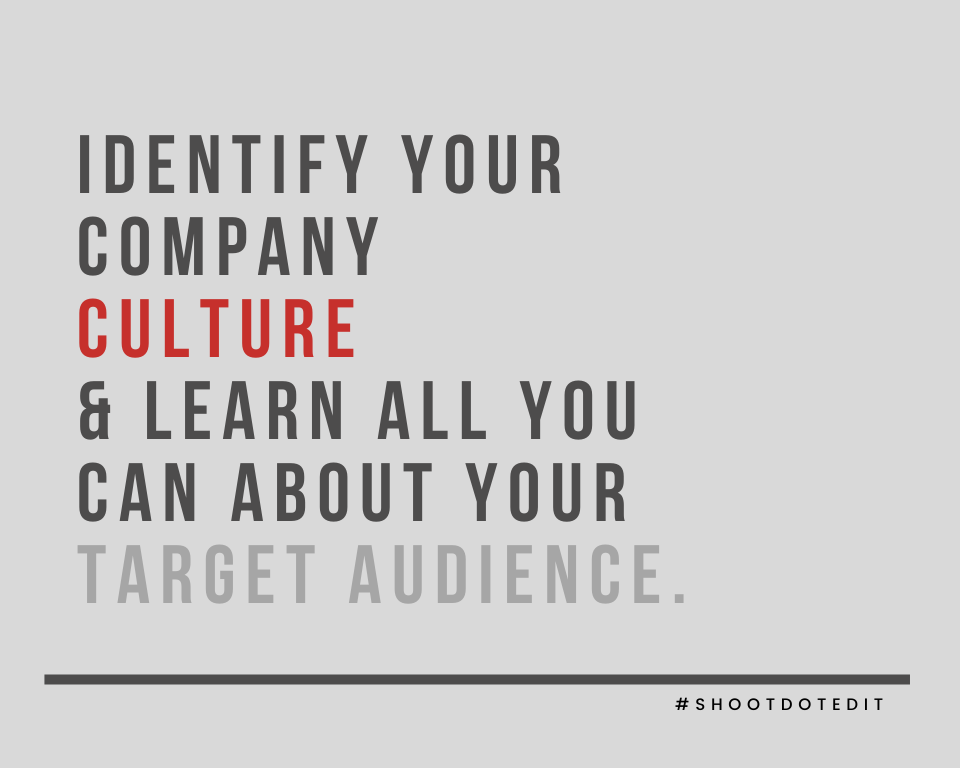 Infographic stating identify your company culture and learn all you can about your target audience
