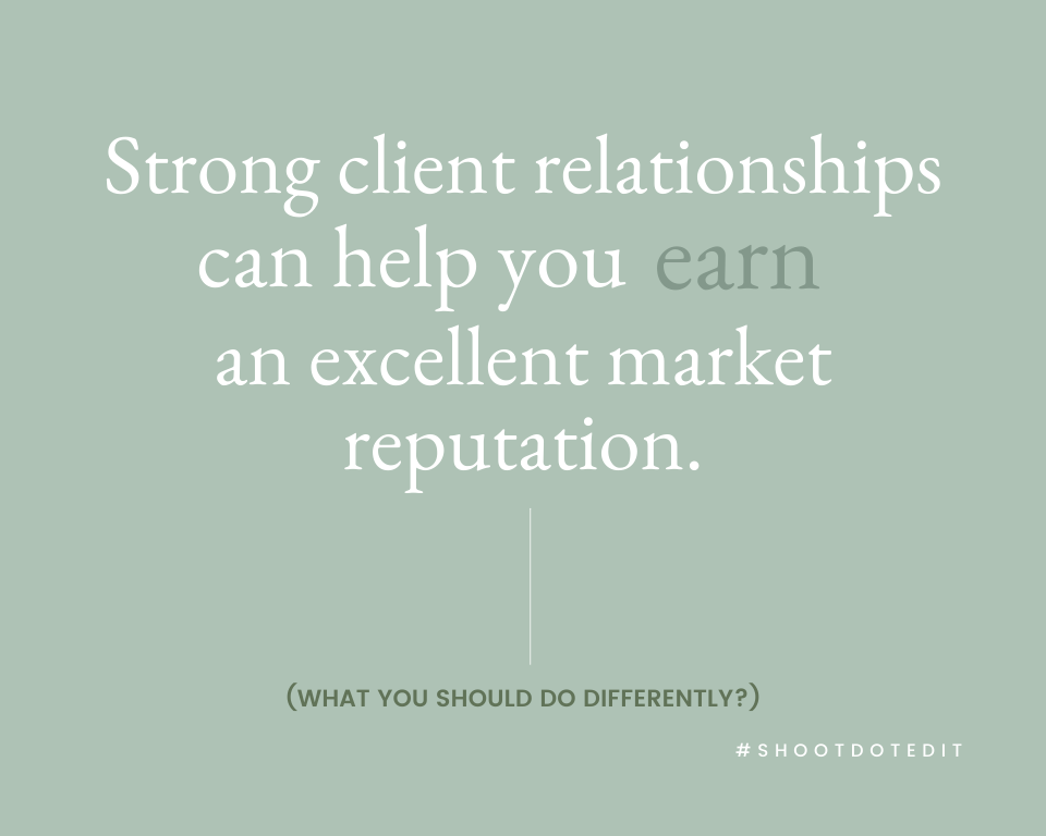 Infographic stating strong client relationships can help you earn an excellent market reputation