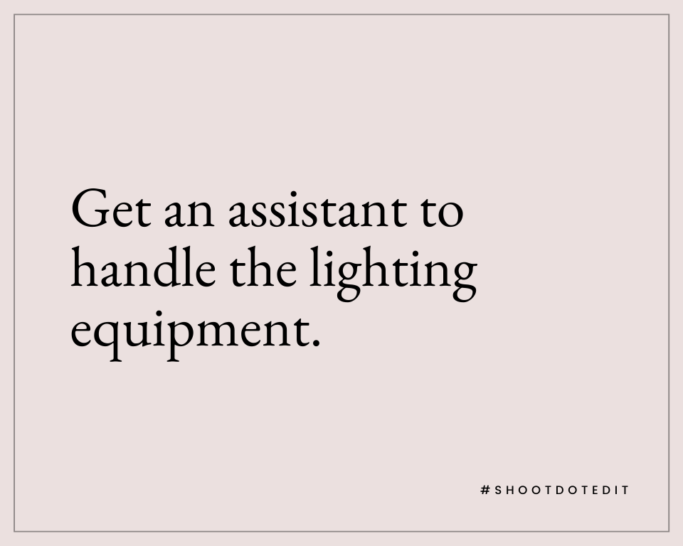 Infographic stating get an assistant to handle the lighting equipment