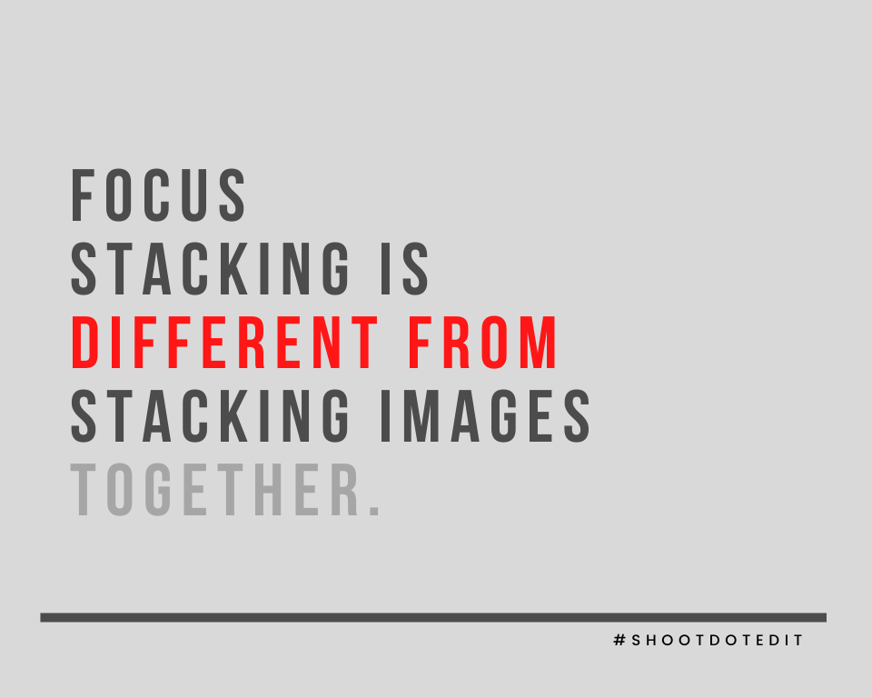 Infographic stating focus stacking is different from stacking images together