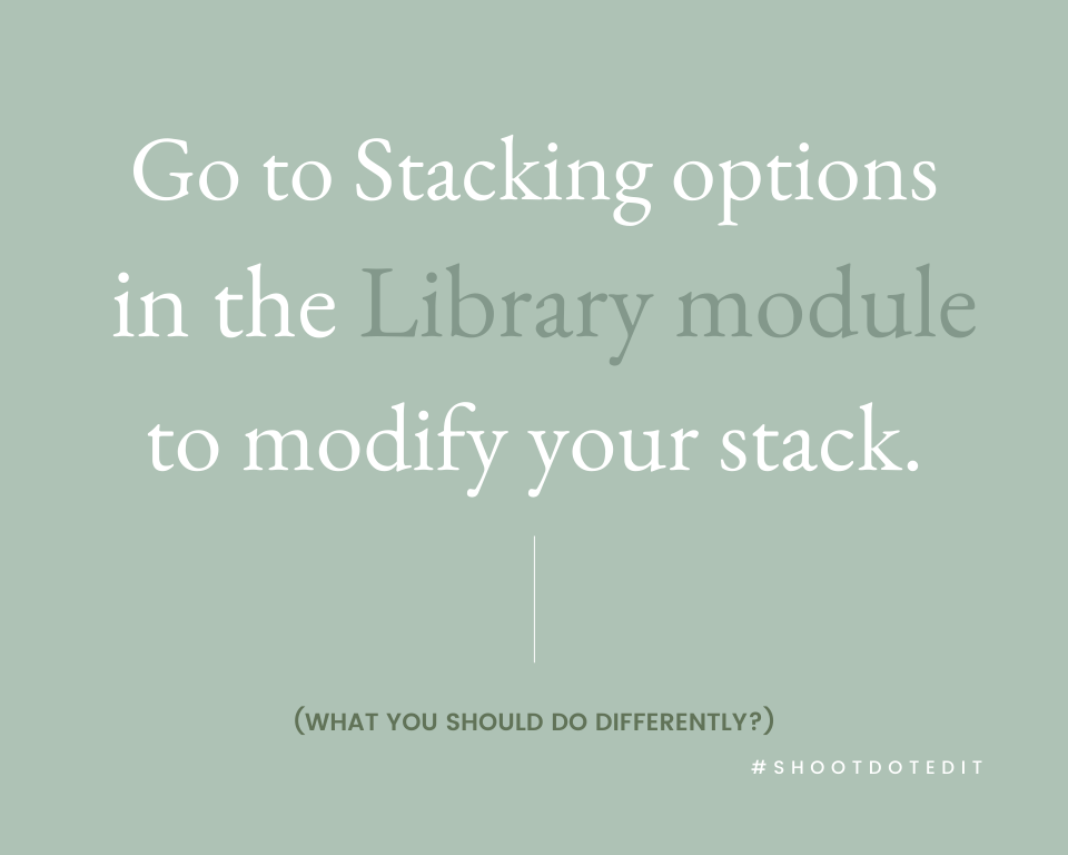 Infographic stating go to Stacking options in the Library module to modify your stack