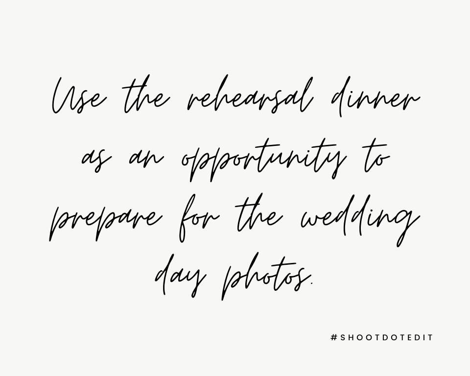 Infographic stating use the rehearsal dinner as an opportunity to prepare for the wedding day photos