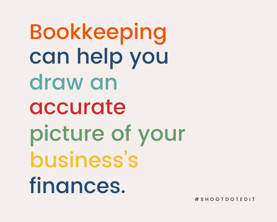 Infographic stating bookkeeping can help you draw an accurate picture of your business's finances