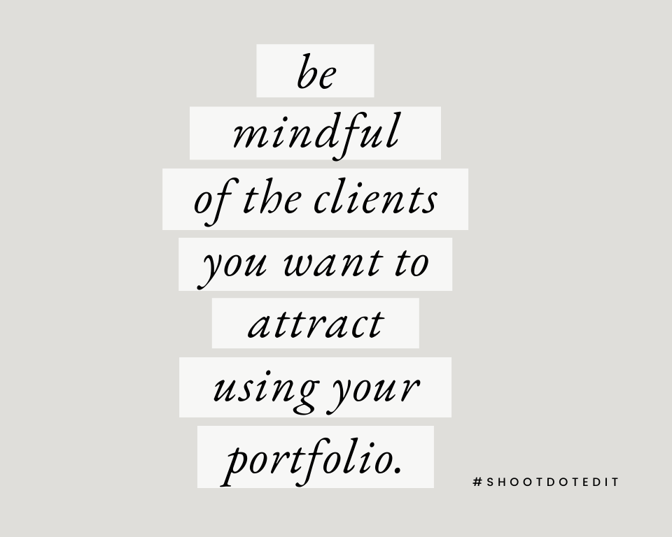 Infographic stating be mindful of the clients you want to attract using your portfolio