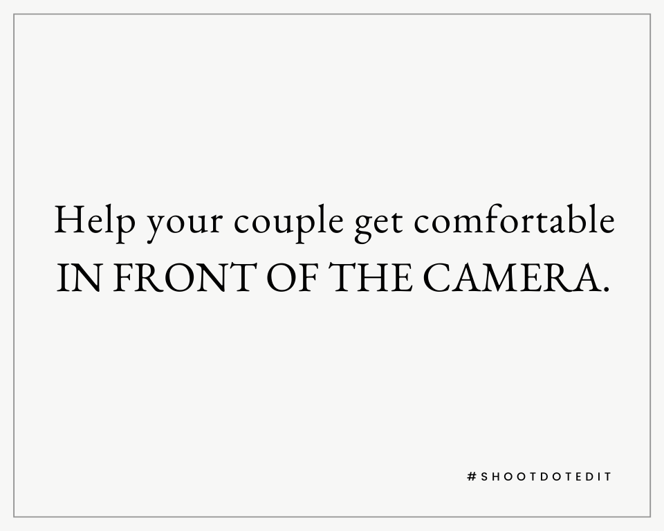 Infographic stating help your couple get comfortable in front of the camera