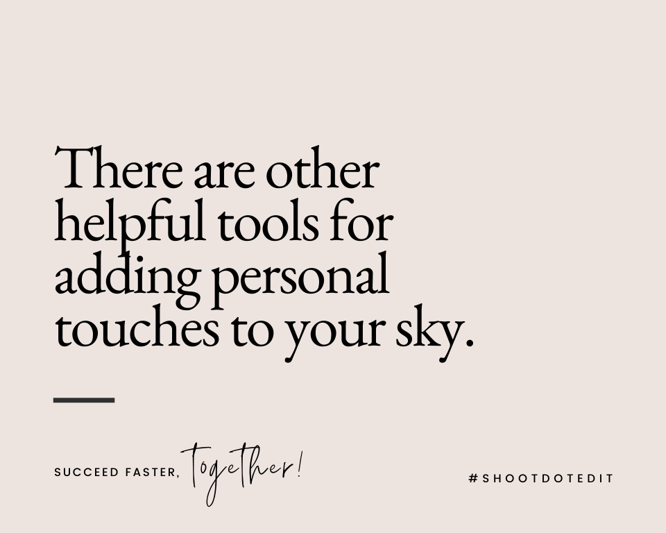 Infographic stating there are other helpful tools for adding personal touches to your sky