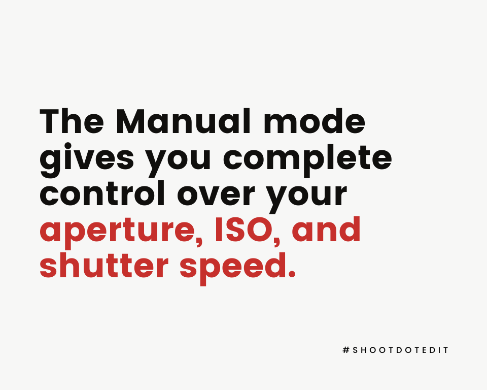Infographic stating the Manual mode gives you complete control over your aperture, ISO, and shutter speed
