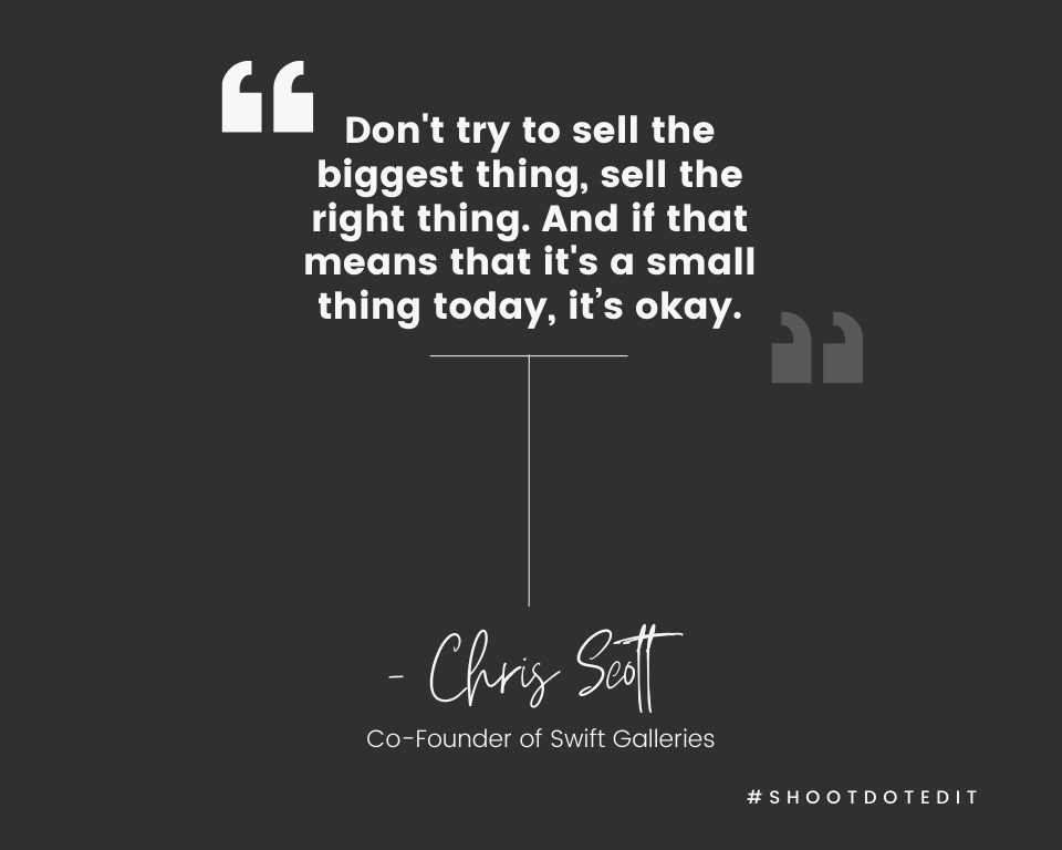 Infographic stating don't try to sell the biggest thing, sell the right thing. And if that means that it's a small thing today, it's okay