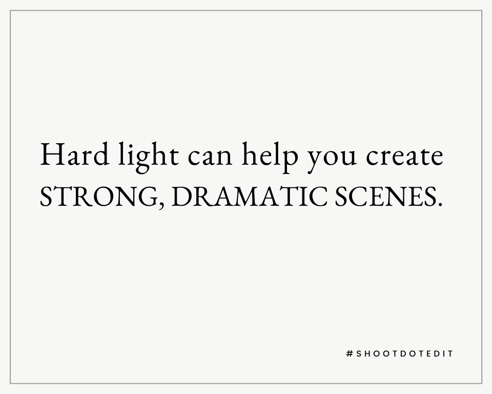 Infographic stating hard light can help you create strong, dramatic scenes