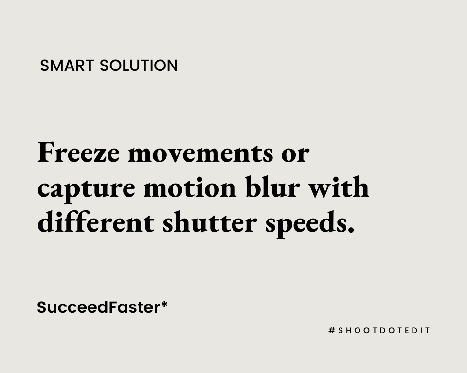 Infographic stating freeze movements or capture motion blur with different shutter speeds