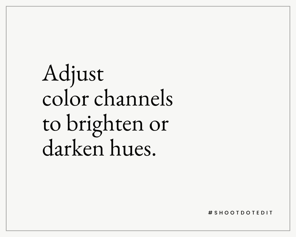 Infographic stating adjust color channels to brighten or darken hues