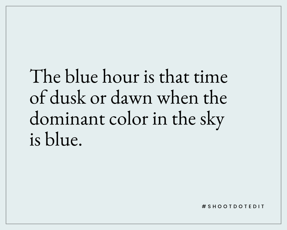 Infographic stating the blue hour is that time of dusk or dawn when the dominant color in the sky is blue