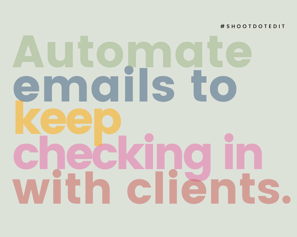 Infographic stating automate emails to keep checking in with clients