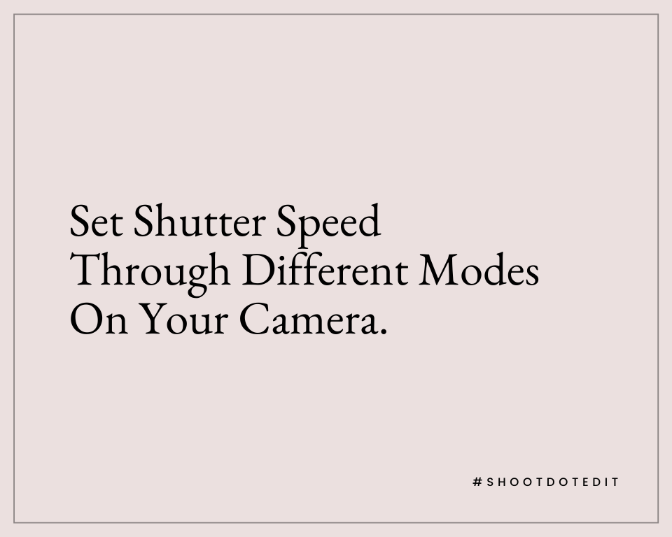 Infographic stating set shutter speed through different modes on your camera