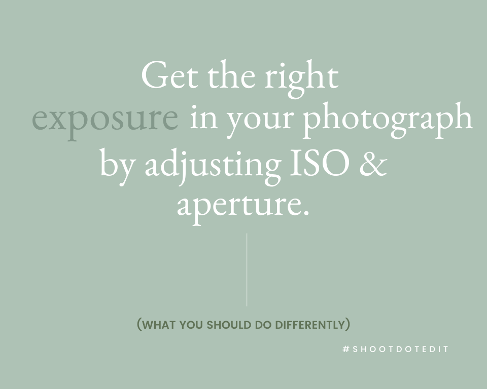 Infographic stating get the right exposure in your photograph by adjusting ISO and aperture