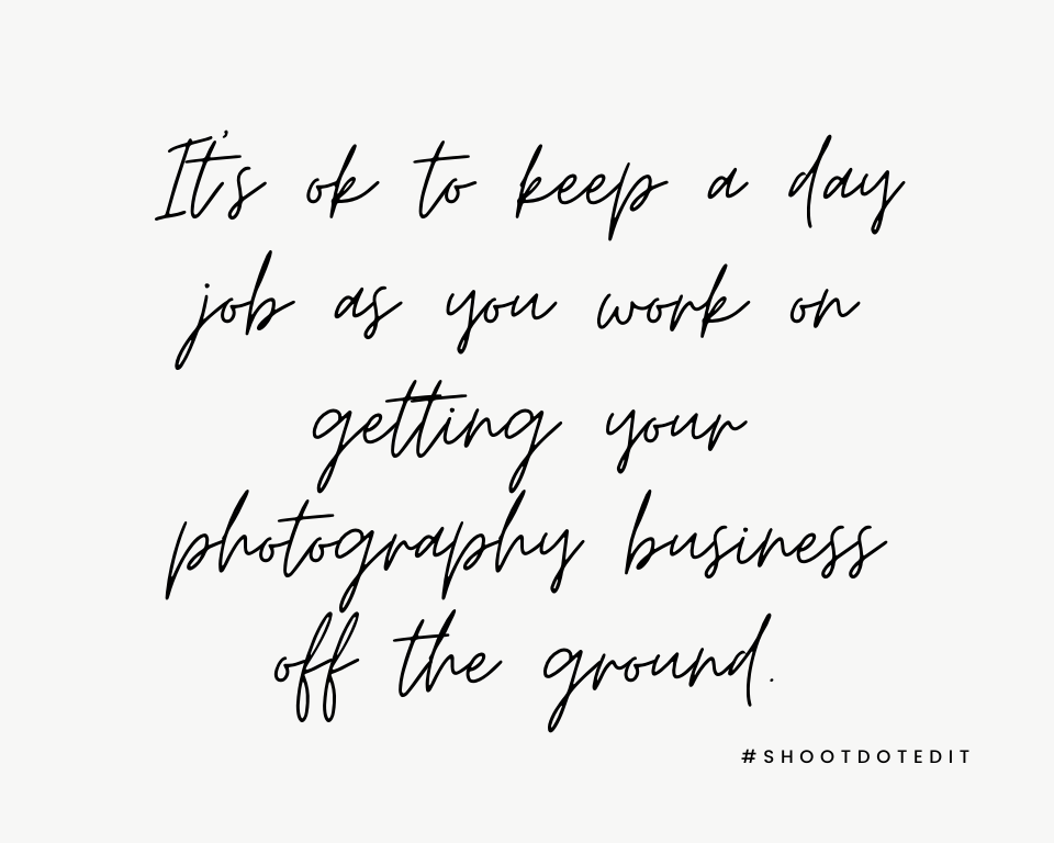 Infographic stating it's ok to keep a day job as you work on getting your photography business off the ground