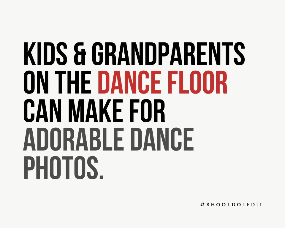 Infographic stating kids and grandparents on the dance floor can make for adorable dance photos