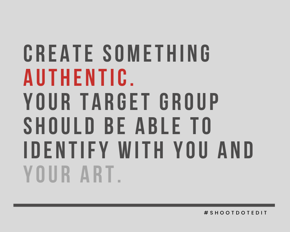 Infographic stating create something authentic. Your target group should be able to identify with you and your art