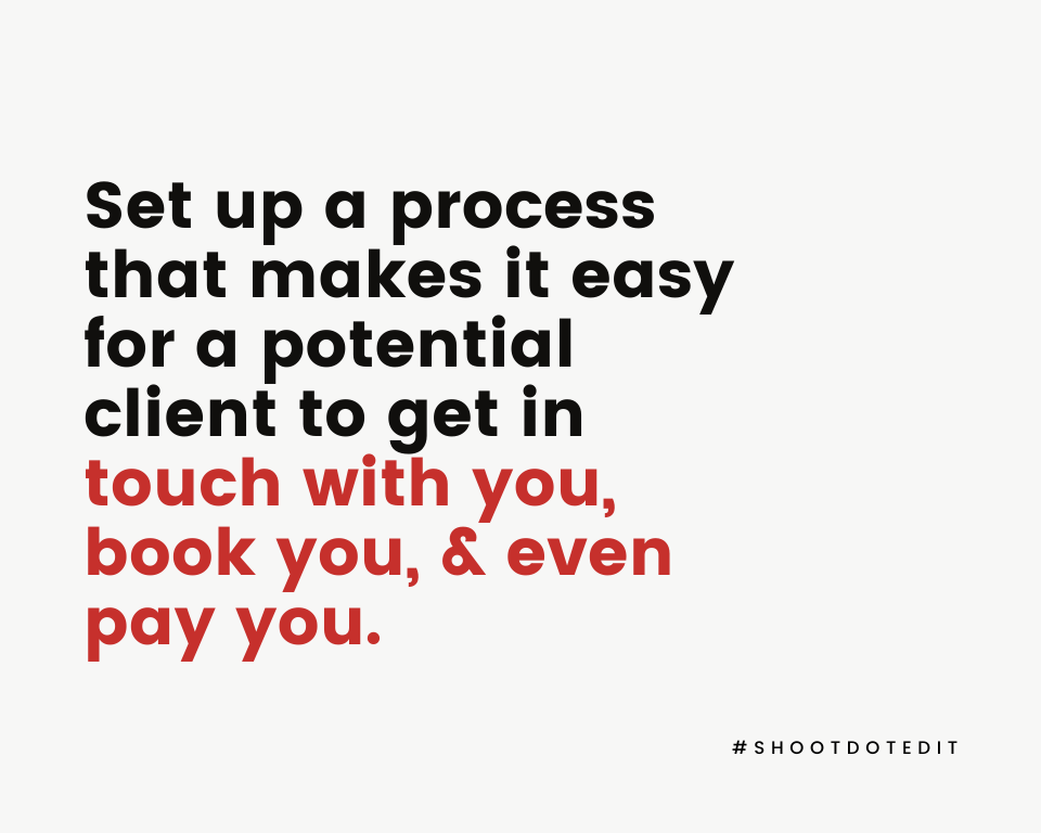 Infographic stating set up a process that makes it easy for a potential client to get in touch with you, book you, and even pay you