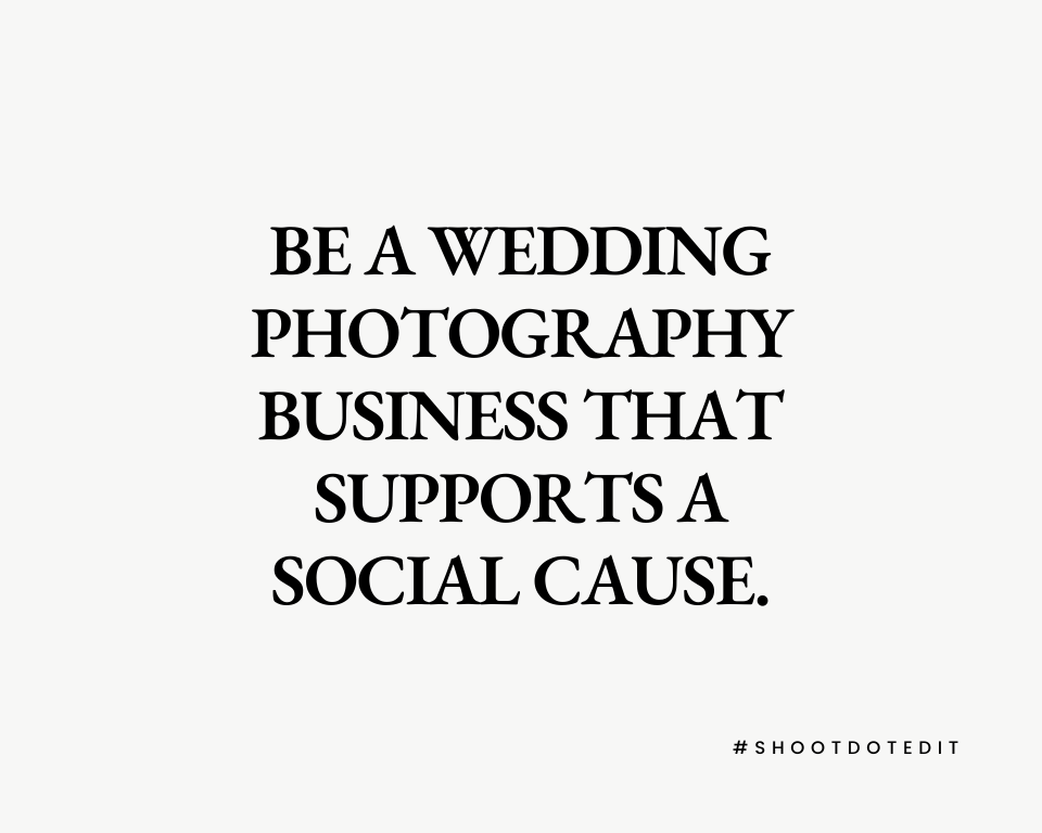 Infographic stating be a wedding photography business that supports a social cause
