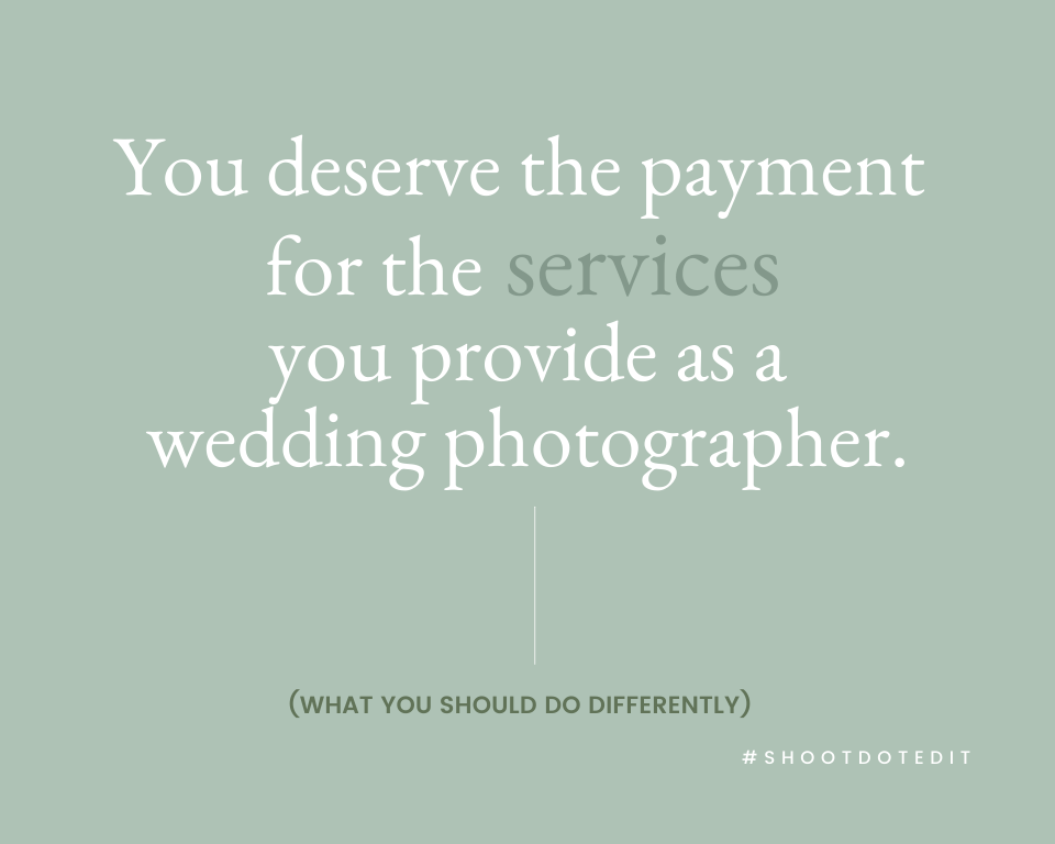 You deserve the price for the services you provide as a wedding photographer.